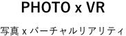 PHOTO x VR